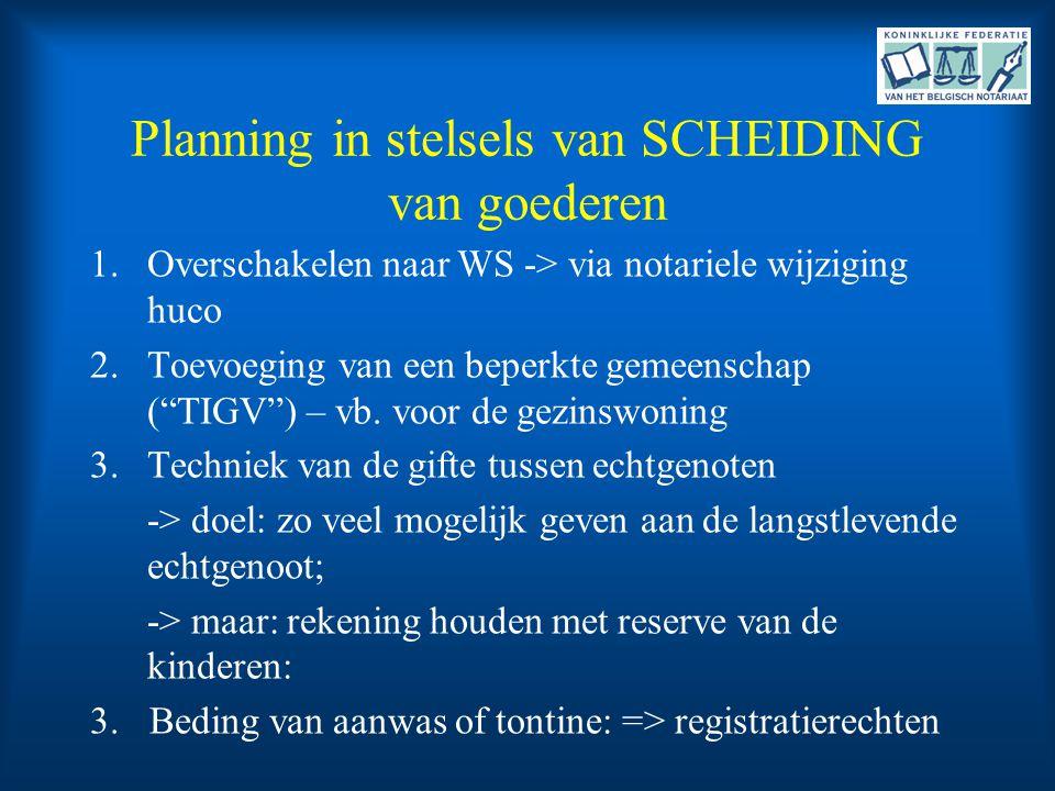 Planning in stelsels van SCHEIDING van goederen
