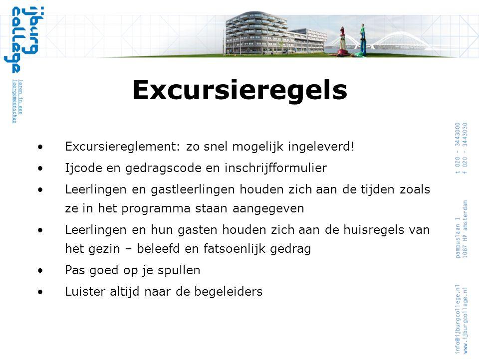 Excursieregels Excursiereglement: zo snel mogelijk ingeleverd!