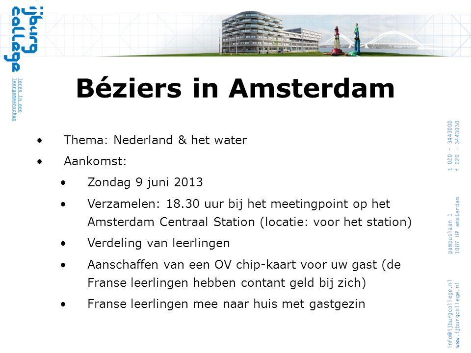 Béziers in Amsterdam Thema: Nederland & het water Aankomst: