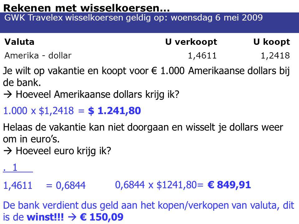 Rekenen met wisselkoersen…
