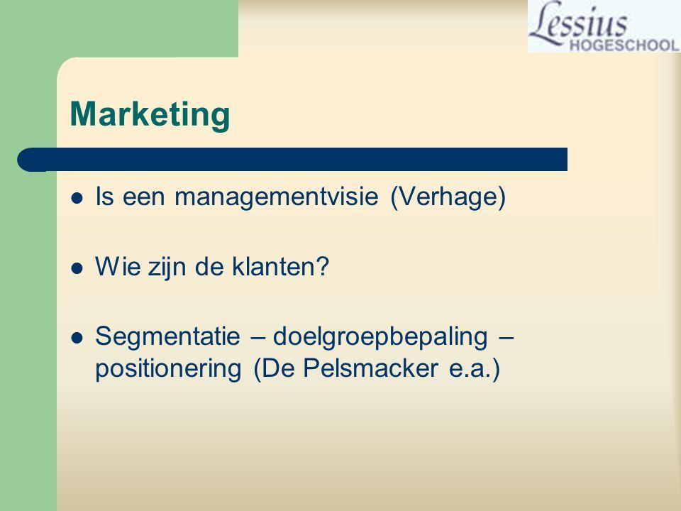 Marketing Is een managementvisie (Verhage) Wie zijn de klanten