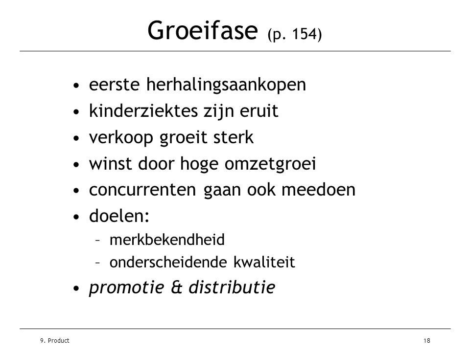 Groeifase (p. 154) eerste herhalingsaankopen kinderziektes zijn eruit