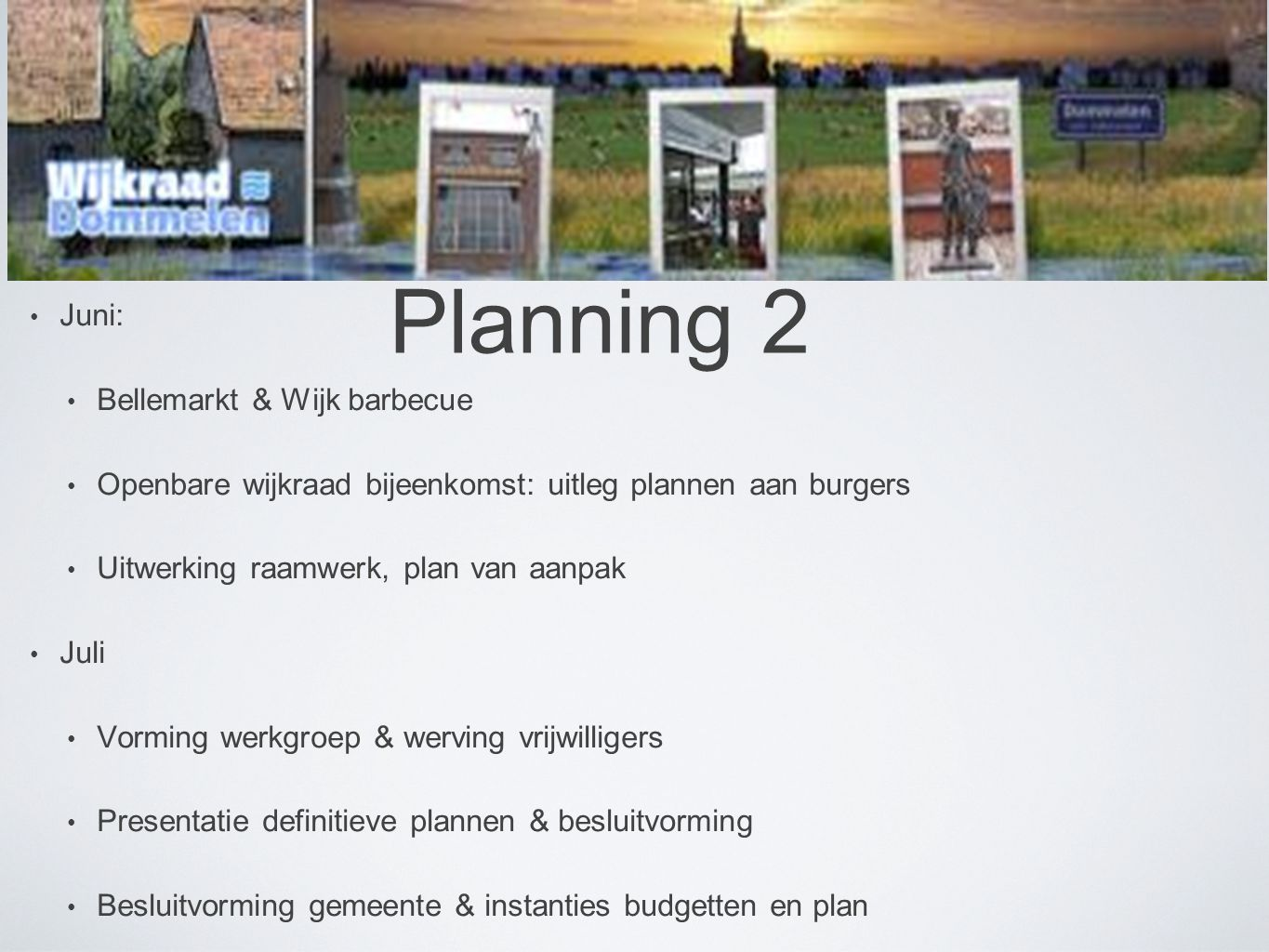 Planning 2 Juni: Bellemarkt & Wijk barbecue