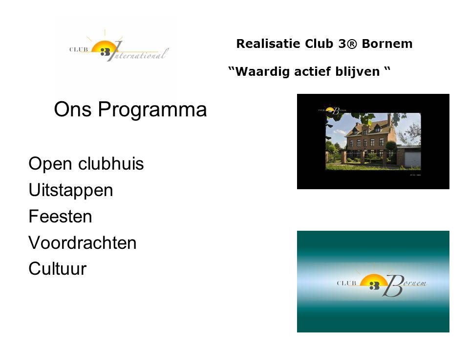 Ons Programma Open clubhuis Uitstappen Feesten Voordrachten Cultuur