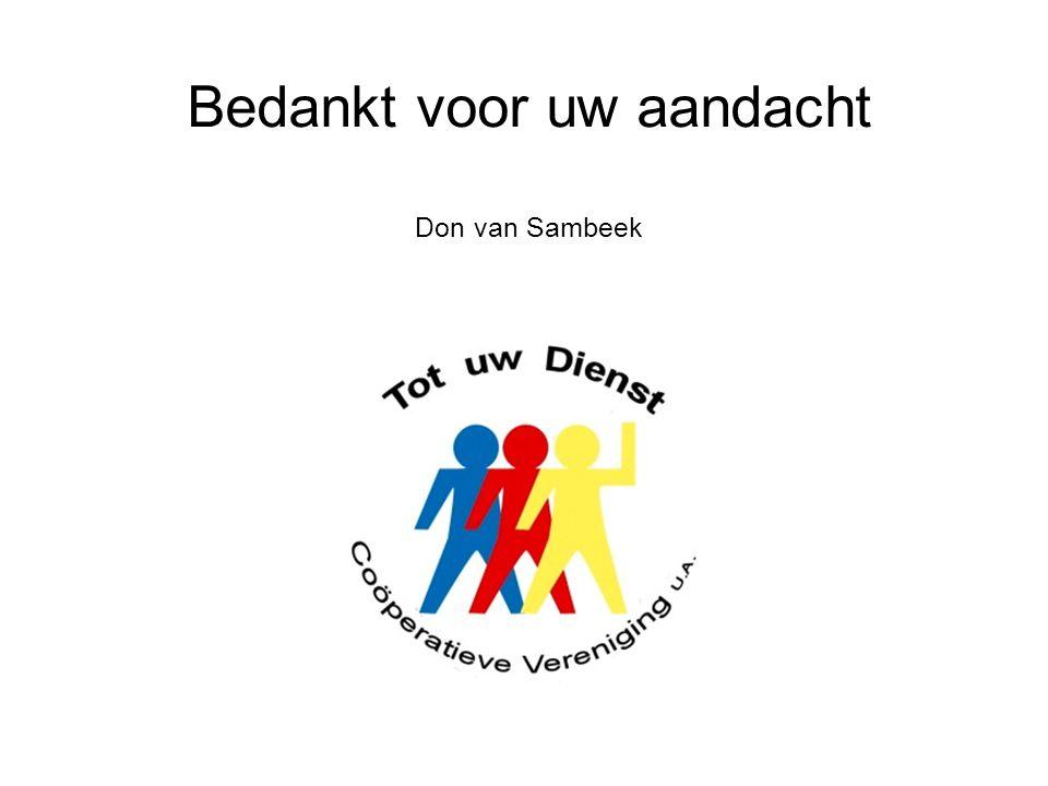 Bedankt voor uw aandacht Don van Sambeek