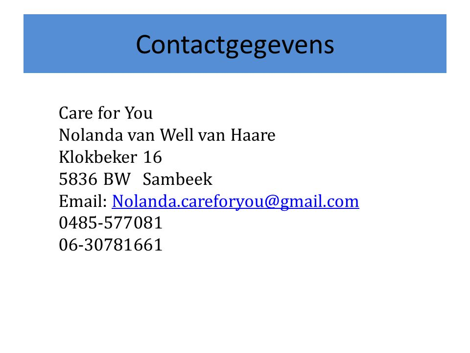 Contactgegevens Care for You Nolanda van Well van Haare Klokbeker 16