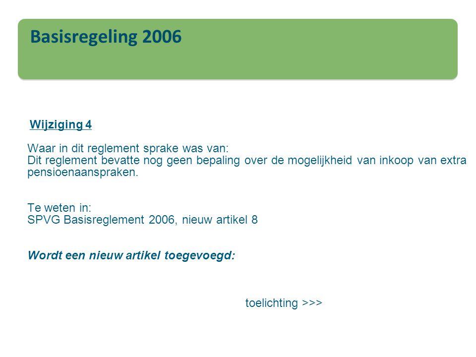 Basisregeling 2006 Waar in dit reglement sprake was van: