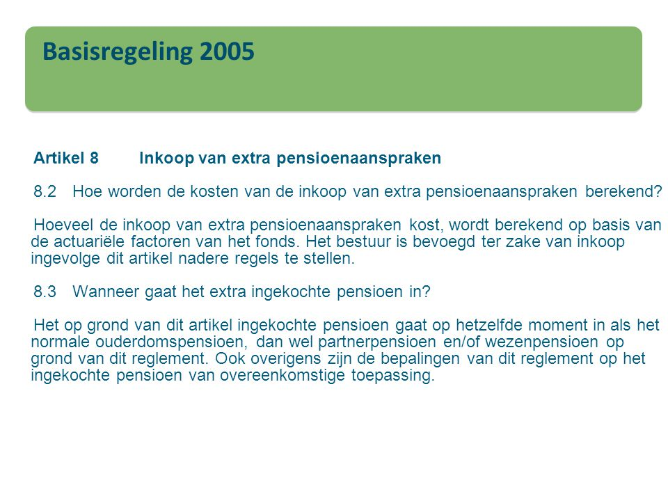 Artikel 8 Inkoop van extra pensioenaanspraken 8