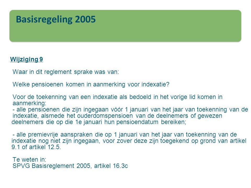 Basisregeling 2005 Waar in dit reglement sprake was van: