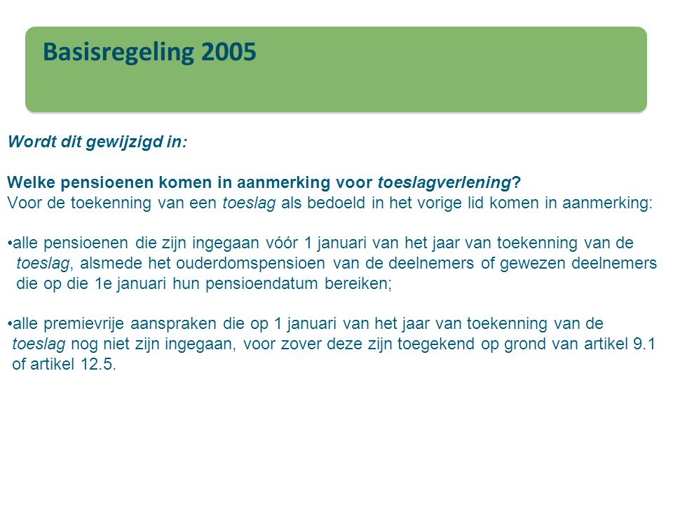 Basisregeling 2005 Wordt dit gewijzigd in: