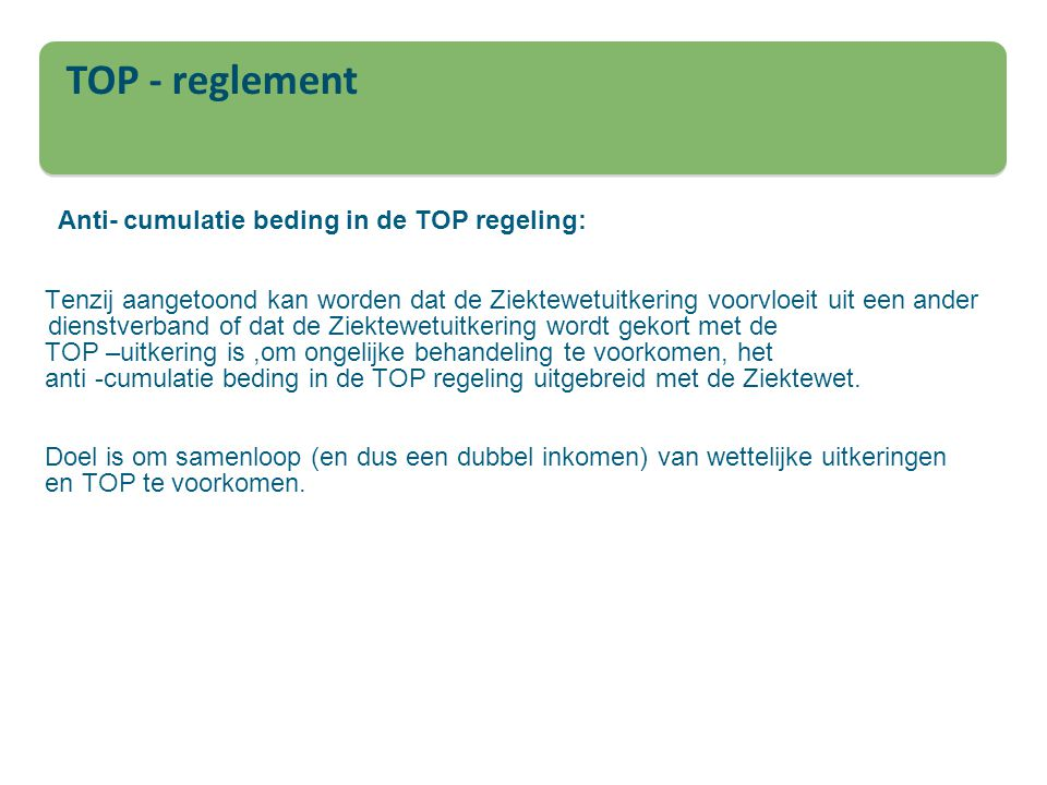 TOP - reglement Anti- cumulatie beding in de TOP regeling: