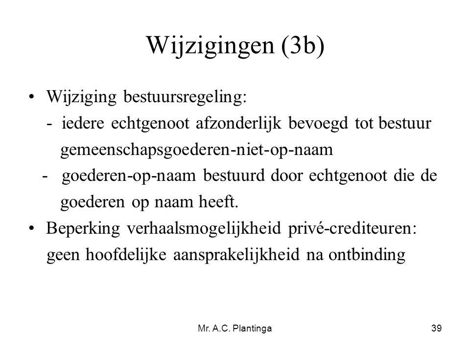 Wijzigingen (3b) Wijziging bestuursregeling: