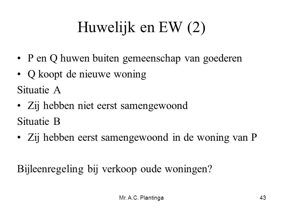 Huwelijk en EW (2) P en Q huwen buiten gemeenschap van goederen