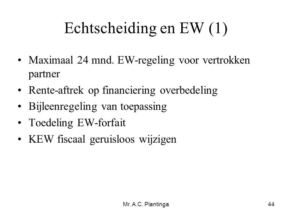 Echtscheiding en EW (1) Maximaal 24 mnd. EW-regeling voor vertrokken partner. Rente-aftrek op financiering overbedeling.