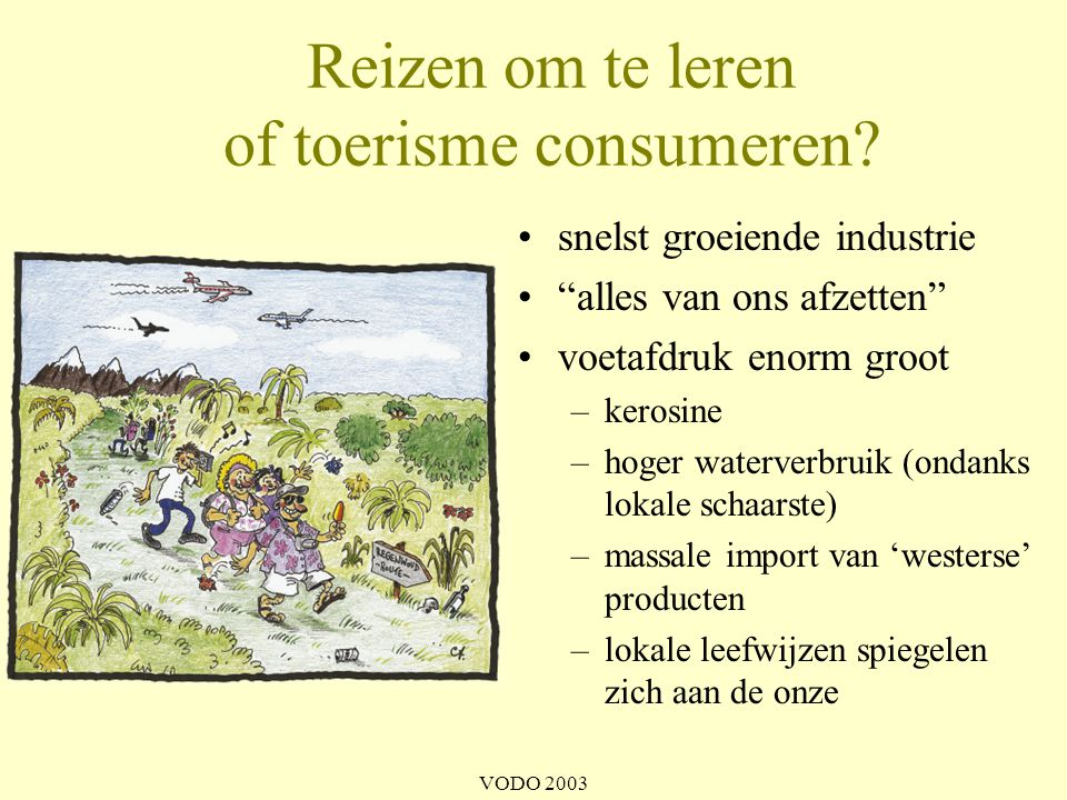 Reizen om te leren of toerisme consumeren