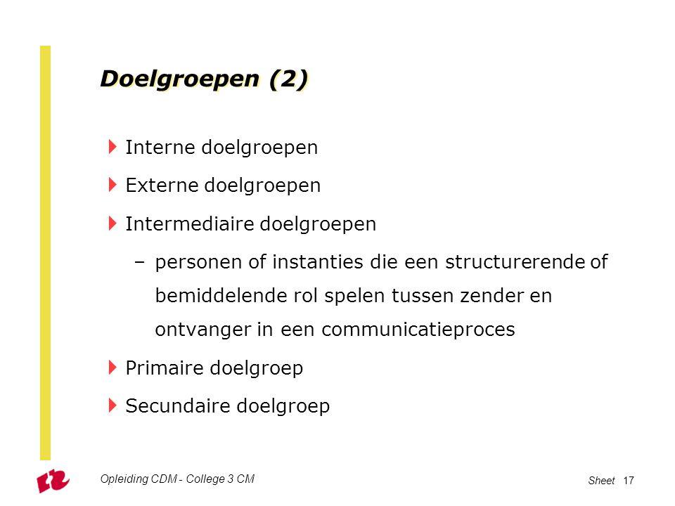 Doelgroepen (2) Interne doelgroepen Externe doelgroepen