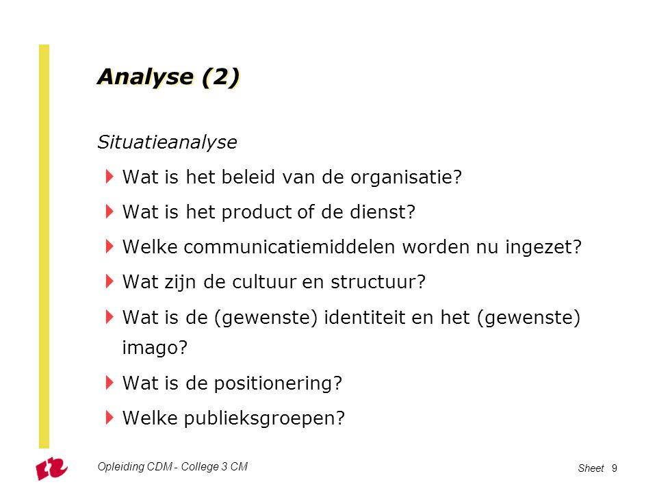 Analyse (2) Situatieanalyse Wat is het beleid van de organisatie
