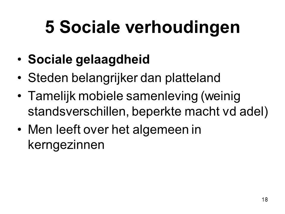 5 Sociale verhoudingen Sociale gelaagdheid