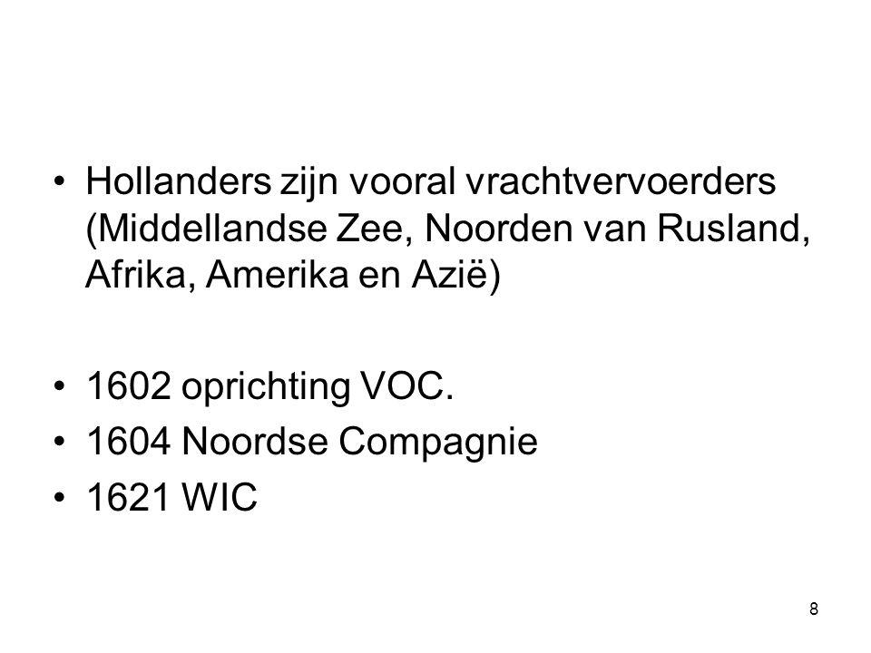 Hollanders zijn vooral vrachtvervoerders (Middellandse Zee, Noorden van Rusland, Afrika, Amerika en Azië)