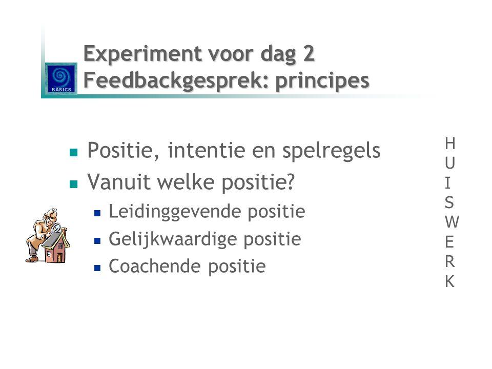 Experiment voor dag 2 Feedbackgesprek: principes