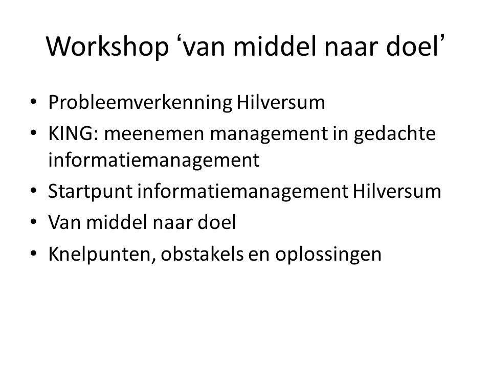 Workshop 'van middel naar doel'