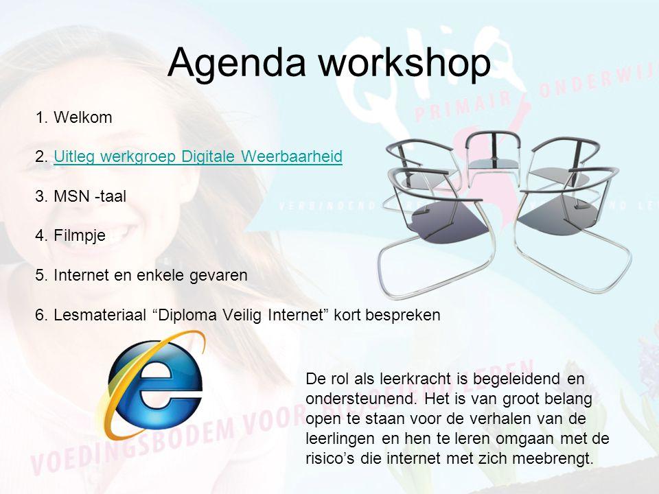 Agenda workshop 1. Welkom 2. Uitleg werkgroep Digitale Weerbaarheid