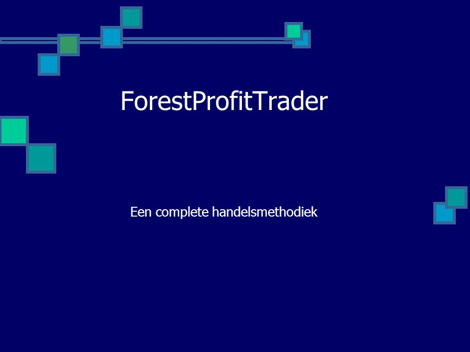 ForestProfitTrader Een complete handelsmethodiek