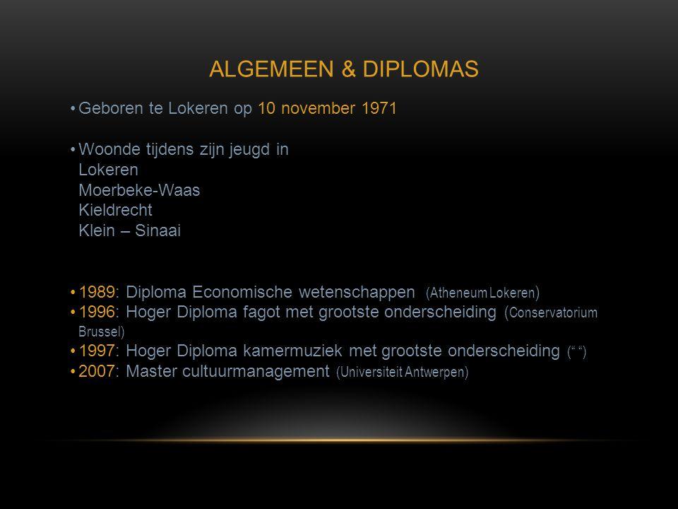 ALGEMEEN & DIPLOMAS Geboren te Lokeren op 10 november 1971