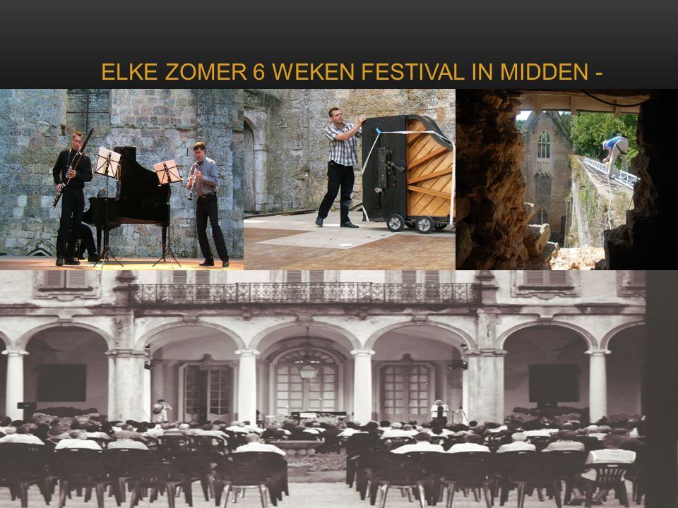 ELKE ZOMER 6 WEKEN FESTIVAL IN MIDDEN - FRANKRIJK