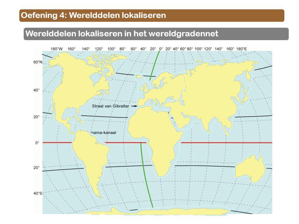 Oefening 4: Werelddelen lokaliseren