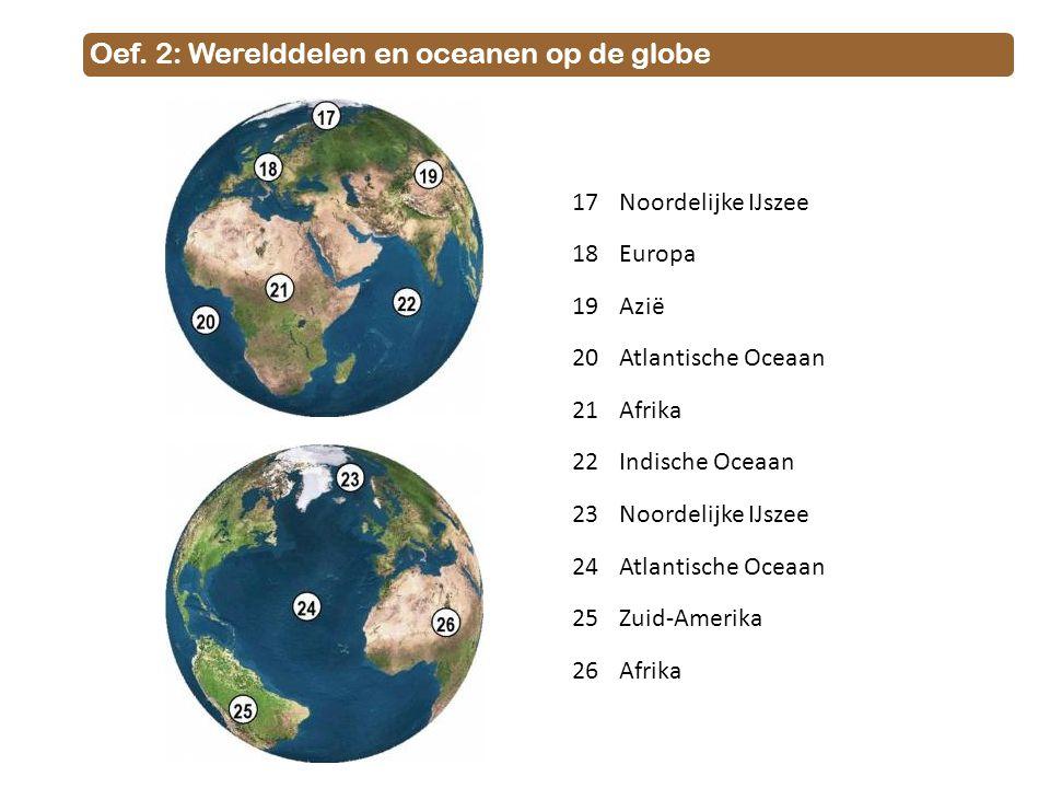 Oef. 2: Werelddelen en oceanen op de globe