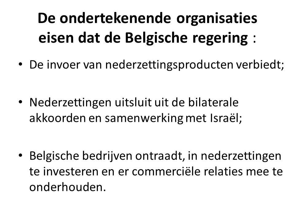 De ondertekenende organisaties eisen dat de Belgische regering :