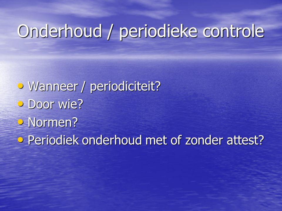 Onderhoud / periodieke controle