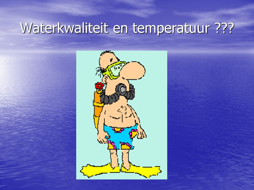 Waterkwaliteit en temperatuur
