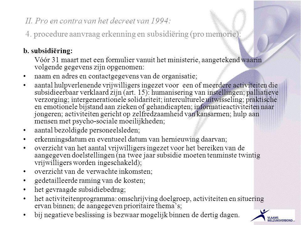 II. Pro en contra van het decreet van 1994: 4