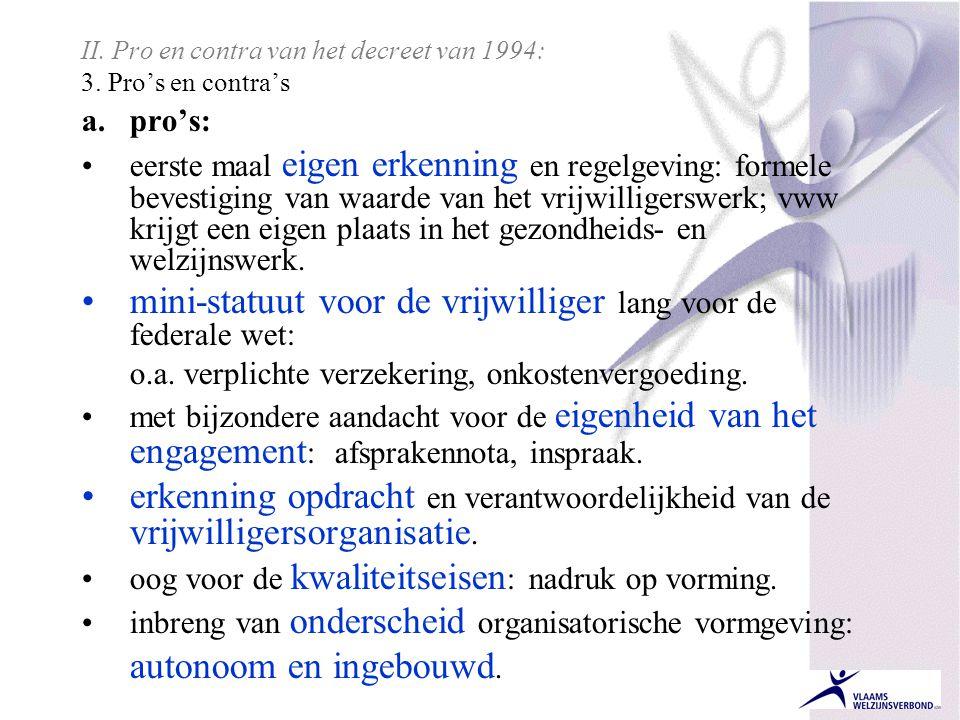 II. Pro en contra van het decreet van 1994: 3. Pro's en contra's
