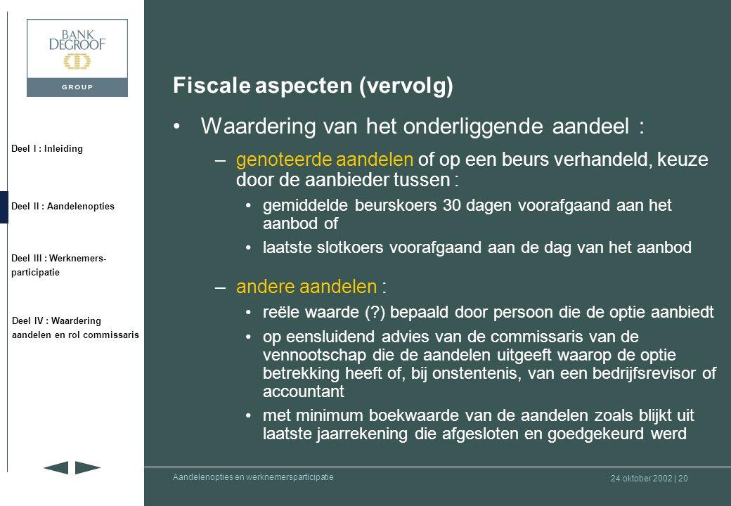 Fiscale aspecten (vervolg) Waardering van het onderliggende aandeel :
