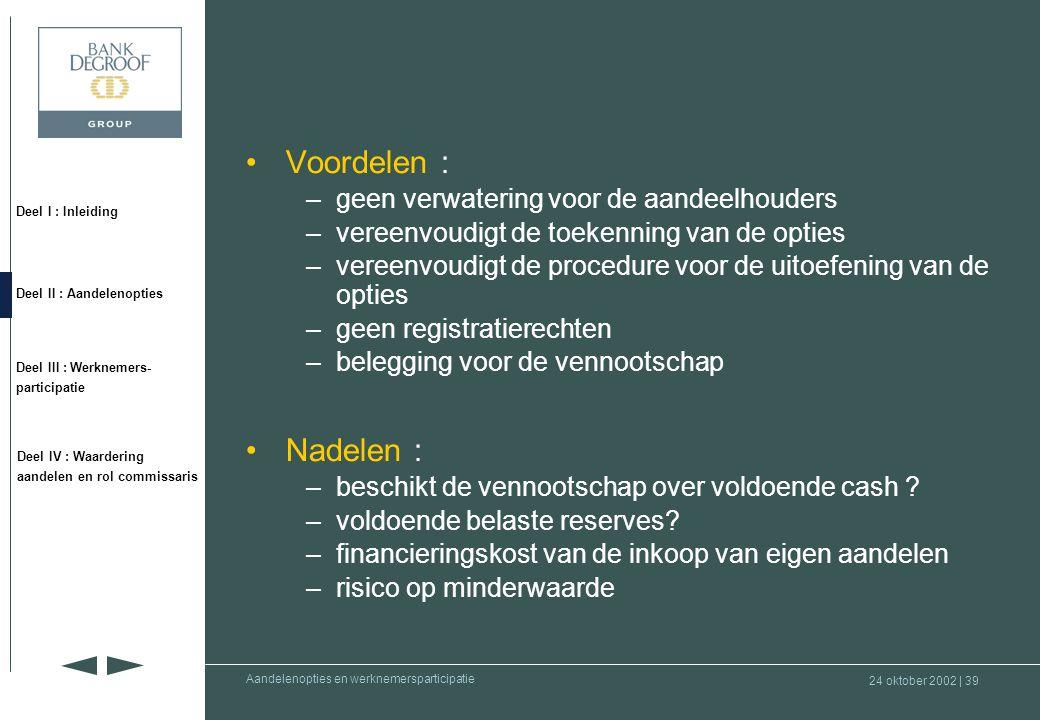 Voordelen : Nadelen : geen verwatering voor de aandeelhouders