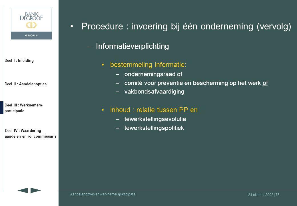 Procedure : invoering bij één onderneming (vervolg)