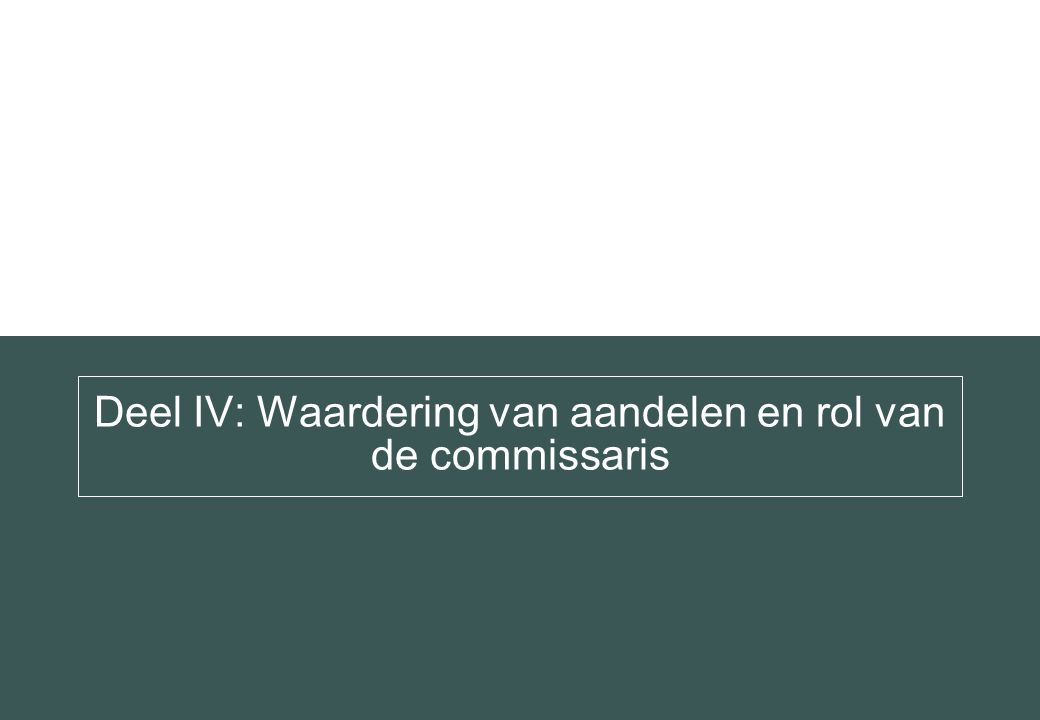 Deel IV: Waardering van aandelen en rol van de commissaris