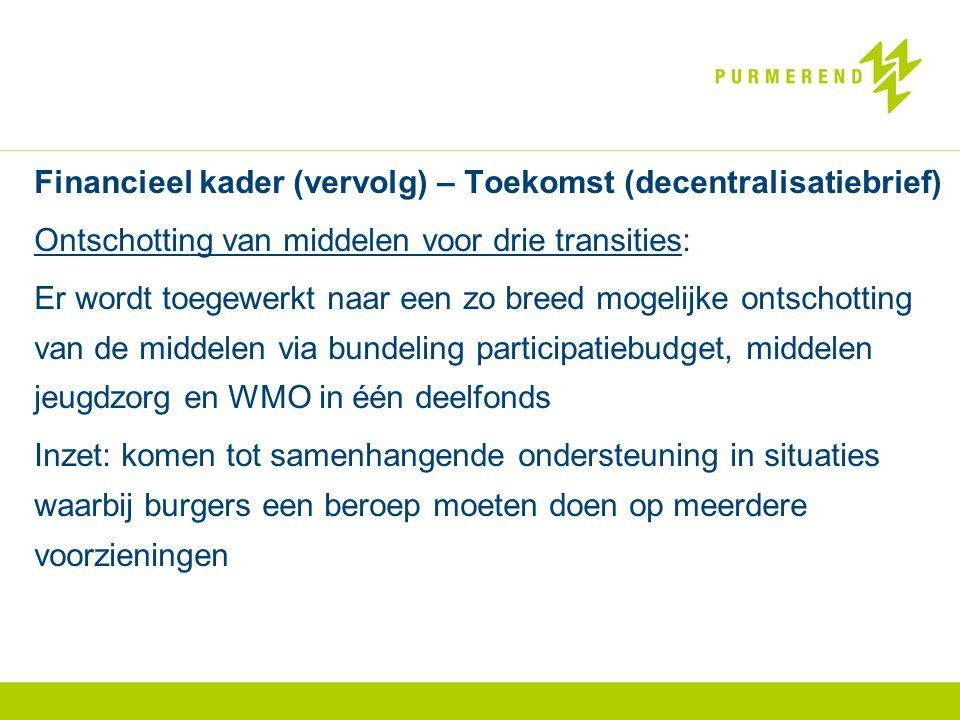 Financieel kader (vervolg) – Toekomst (decentralisatiebrief)