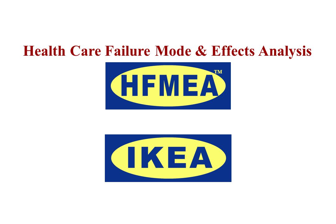 Health Care Failure Mode & Effects Analysis