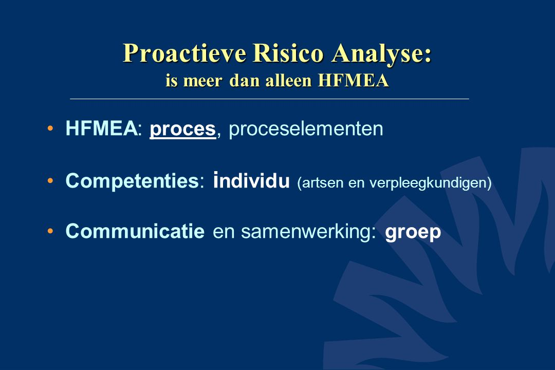 Proactieve Risico Analyse: is meer dan alleen HFMEA