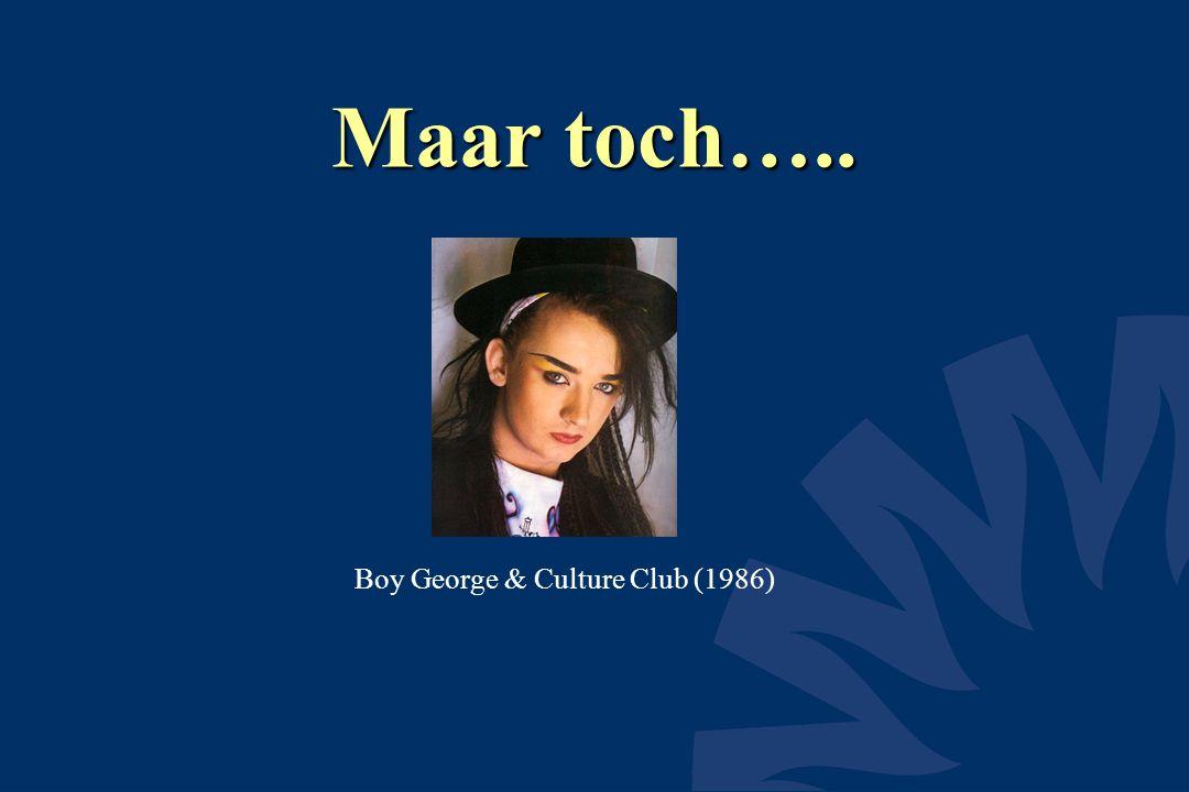 Maar toch….. Boy George & Culture Club (1986)