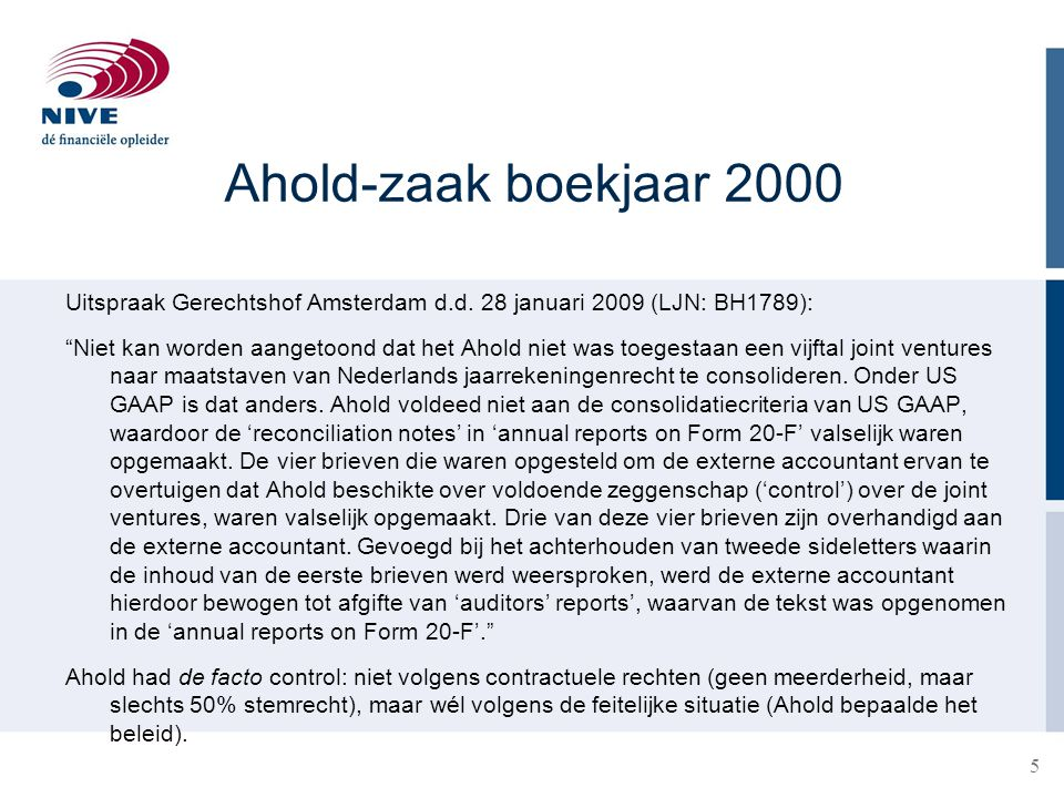 Ahold-zaak boekjaar 2000 Uitspraak Gerechtshof Amsterdam d.d. 28 januari 2009 (LJN: BH1789):