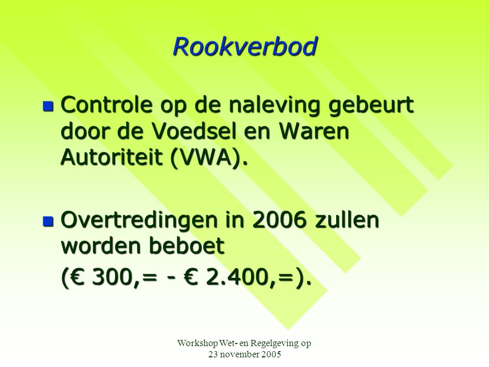Workshop Wet- en Regelgeving op 23 november 2005