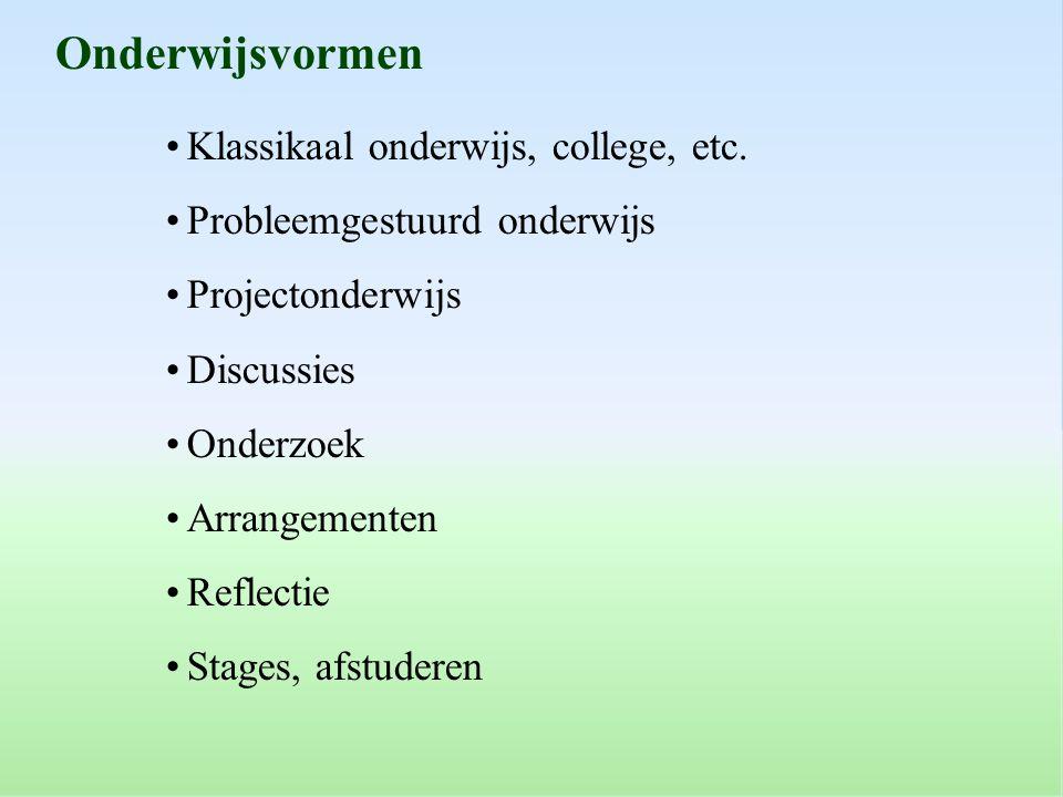 Werkvormen en KIVA Onderwijsvormen Klassikaal onderwijs, college, etc.