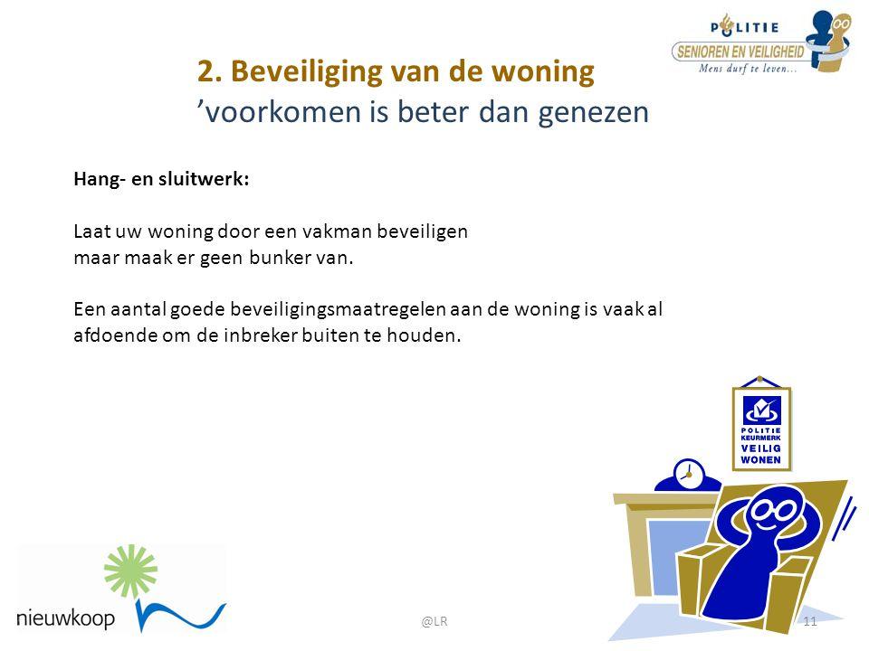 2. Beveiliging van de woning 'voorkomen is beter dan genezen