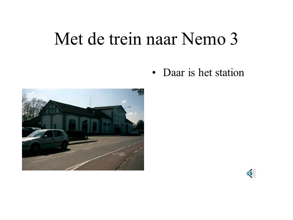 Met de trein naar Nemo 3 Daar is het station