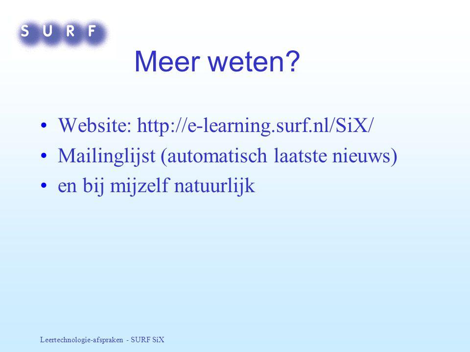Meer weten Website: http://e-learning.surf.nl/SiX/